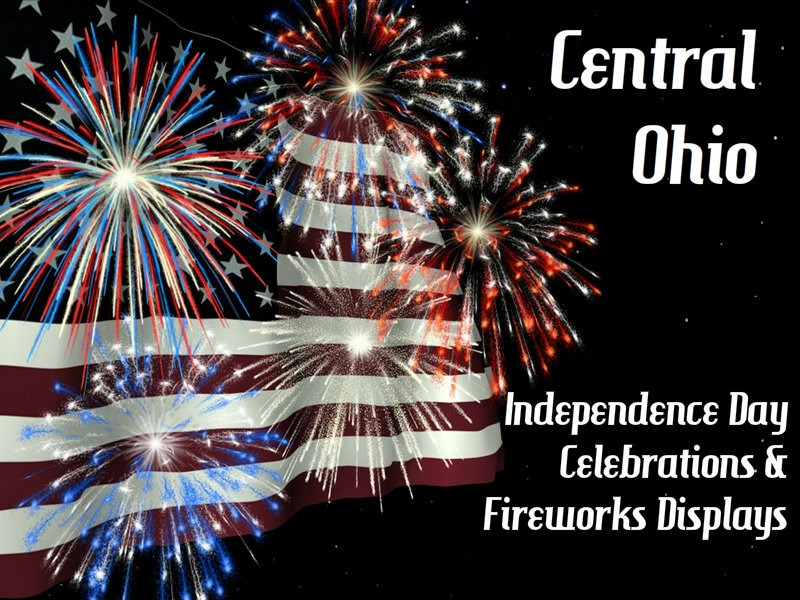 Central Ohio Fireworks Displays and Independence Day Celebrations 2016