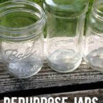 Repurpose Jars to Get a Second Life