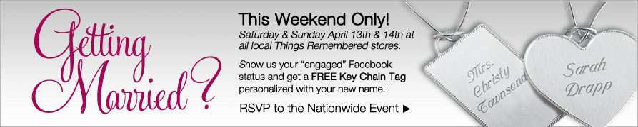 Engaged? Get Free Personalized Key Chain Tag from Things Remembered This Weekend