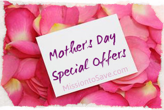 Mother's Day Offers- Freebies and Deals to Celebrate Mom This Weekend