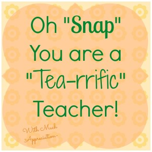 Teacher Appreciation Gift Tags using Snapple Tea