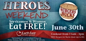 Earth Fare Heroes Weekend : Servicemen and Women Eat Free on June 30th