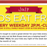 Bob Evans kids eat free weekdays in July (see more details on Mission to Save.com)