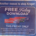 Kroger Free Friday Download- Colgate Toothpaste!  7/26/13