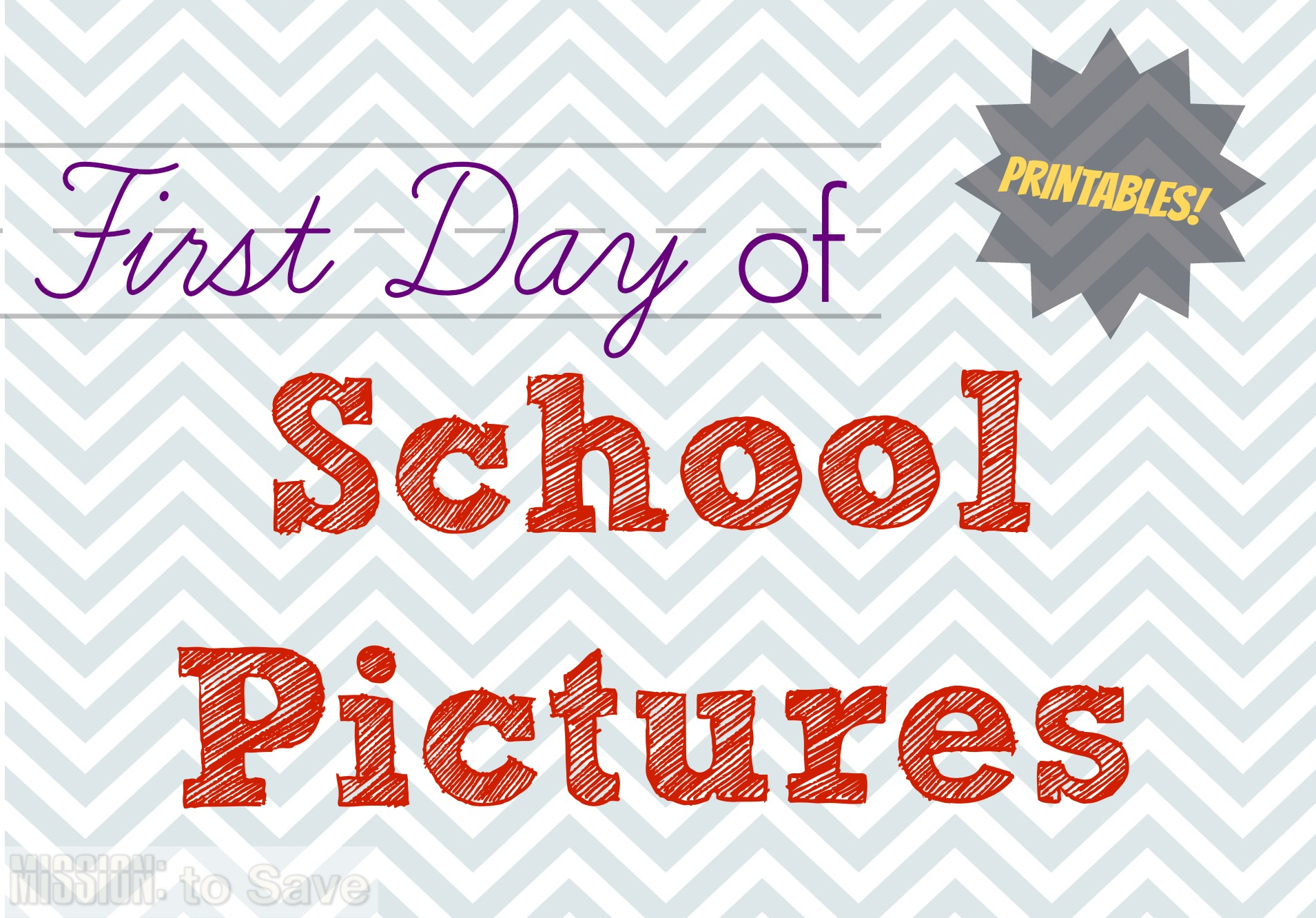 First Day of School Pictures Printables