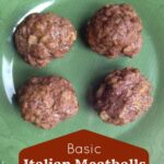 Basic Italian Meatballs Recipe (Perfect Freezer Meal Recipe)