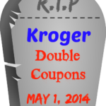 The sad day has finally come... Kroger will stop doubling coupons 5/1/14