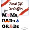 Bonus Gift Card Offers for Moms, Dads & Grads!