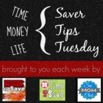 Saver Tips Tuesday (7/8/14) #SaverTips