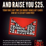 TODAY ONLY!  Buy 2 $50 Smokey Bones Gift Cards, Get $25 Back