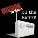 Mission to Save on the Radio AirWaves!