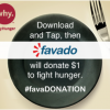 Favado #FavaDONATION Campaign to Help End Hunger- Your Tap Gives $1