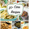 20+ Corn Recipes