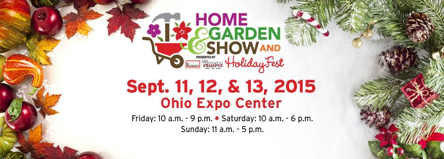 Columbus Fall Home And Garden Show And Holiday Fest Sept 11 13 Win