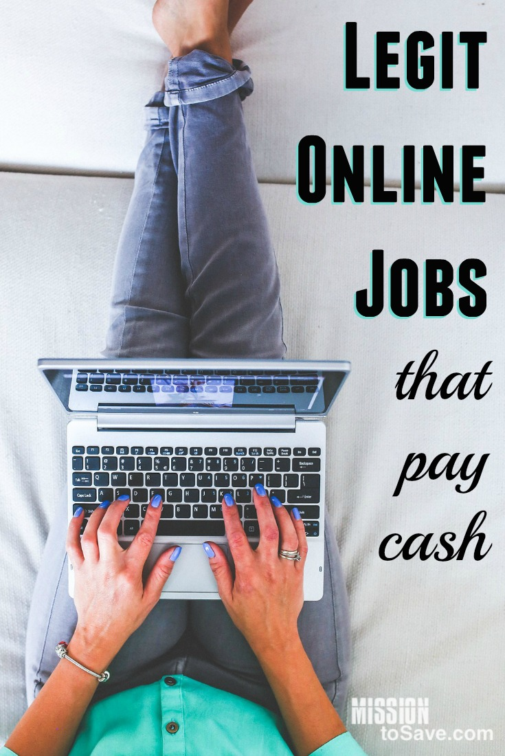 You don't have to look far to see someone asking about legit online jobs. Especially if those jobs pay in cash instead of gift cards or rewards. Check out this list of ideas to get you started in the online work from home field.
