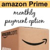 NEW! Amazon Prime Offers Monthly Payment Option
