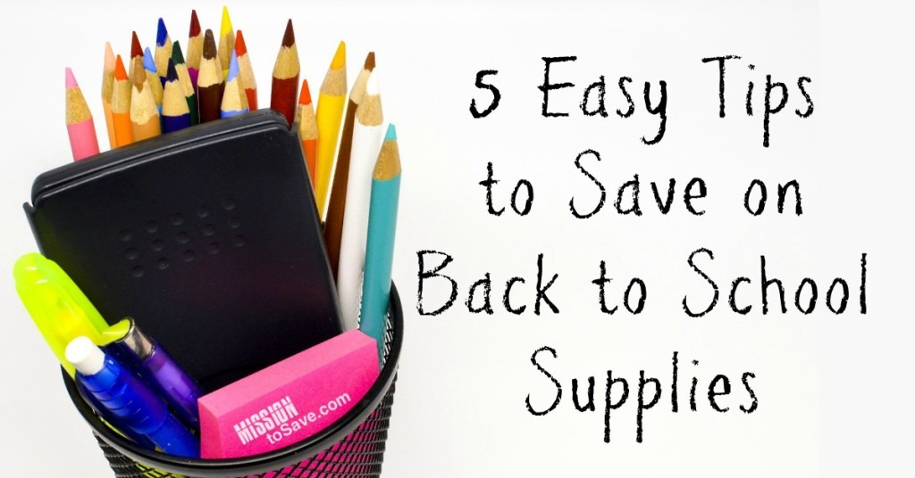 Easy Tips to Save on Back to School Supplies.