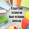 Easy Tips to Save on Back to School Supplies