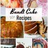 10+ Irresistible & Intriguing Bundt Cake Recipes