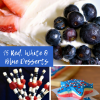 Perfectly Patriotic Recipes: 15 Red, White and Blue Desserts